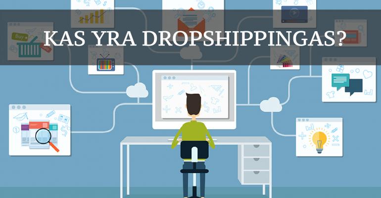 Kas yra dropshippingas
